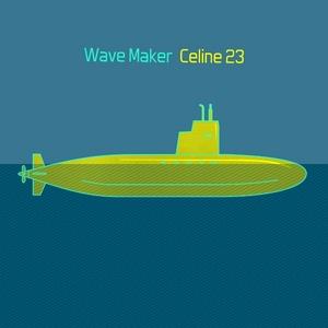 WAVE MAKER - Celine 23