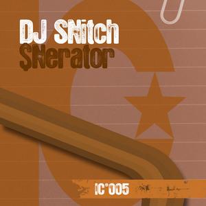 DJ SNITCH - $Nerator