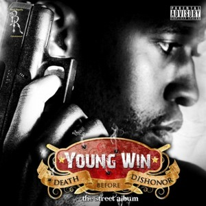 YOUNG WIN - Death Before Dishonor (The Street Album)