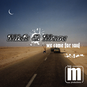 MICK & MARC - We Came For Soul