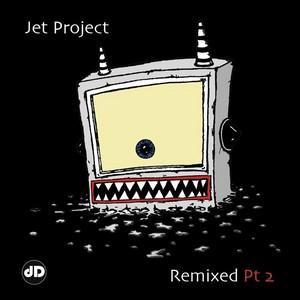 JET PROJECT - Remixed Part 2