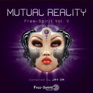 VARIOUS/JAY OM - Free-Spirit Vol V - Mutual Reality (Compiled By Jay Om)