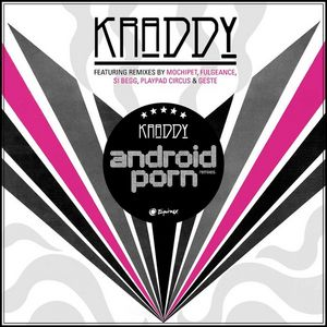 KRADDY - Android Porn (remixes)