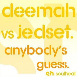 DEEMAH vs JEDSET - Anybody's Guess