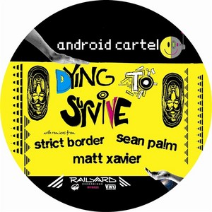ANDROID CARTEL - Dying To Survive