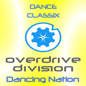 OVERDRIVE DIVISION - Dancing Nation