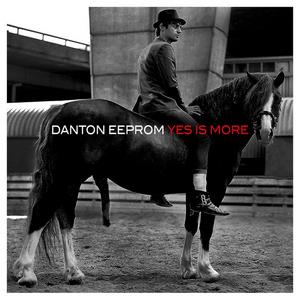 EEPROM, Danton - Yes Is More