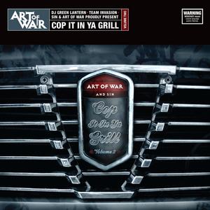 ART OF WAR & SIN - Cop It In Ya Grill: Volume Two