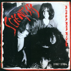 SCIENTISTS, The - Blood Red River 1982-1984