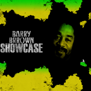 BROWN, Barry - Barry Brown Showcase