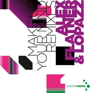 FLATNER, Alex/LOPAZZ - Make Up Your Mind (remixes)