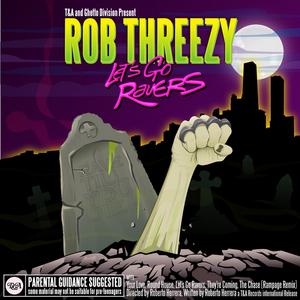 THREEZY, Rob - Let's Go Ravers EP
