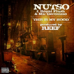 NUTSO feat MIC GERONIMO & ROYAL FLUSH - This Is My Hood