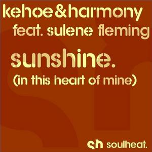KEHOE & HARMONY feat SULENE FLEMING - Sunshine (In This Heart Of Mine)