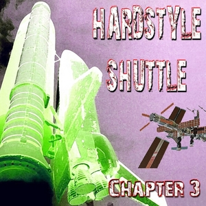 VARIOUS - Hardstyle Shuttle: Chapter 3