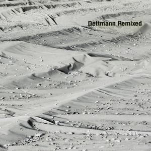 DETTMANN, Marcel - Dettmann Remixed