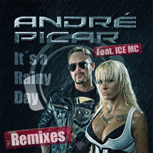 ANDRE PICAR feat ICE MC - It's A Rainy Day (Remixes)
