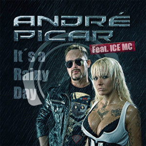 ANDRE PICAR - It's A Rainy Day (feat Ice MC)