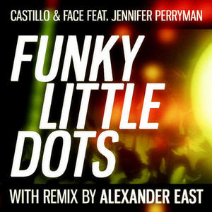 CASTILLO/FACE feat JENNIFER PERRYMAN - Funky Little Dots