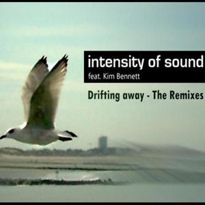 INTENSITY OF SOUND feat KIM BENNETT - Drifting Away: The Remixes