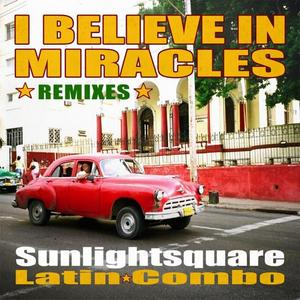SUNLIGHTSQUARE - I Believe In Miracles