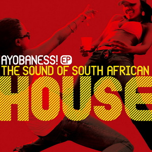 PASTOR MBHOBHO/DJ MUJAVA/AERO MANYELO/DJ STEAVY - Ayobaness EP (The Sound Of South African House)