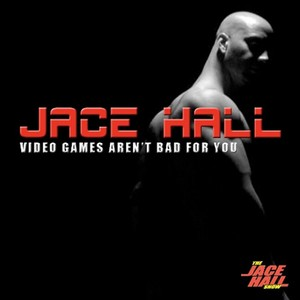 HALL, Jace - Video Games Aren't Bad For You