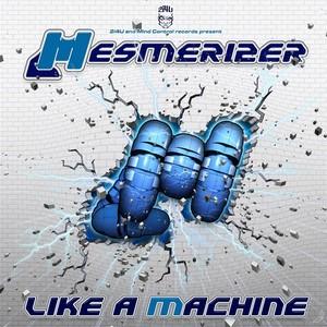 MESMERIZER - Like A Machine