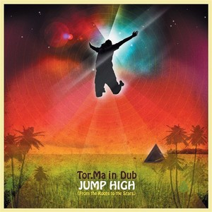 TOR MA IN DUB - Jump High (From The Roots To The Stars)