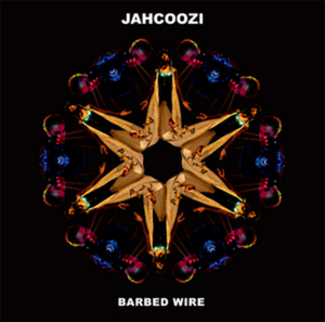 JAHCOOZI - Barbed Wire EP