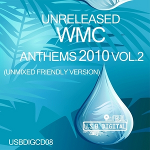 DJ BS/VARIOUS - Unreleased WMC Anthems 2010 Vol 2 (unmixed Friendly version)