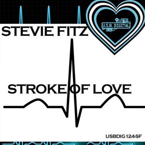 FITZ, Stevie - Stroke Of Love