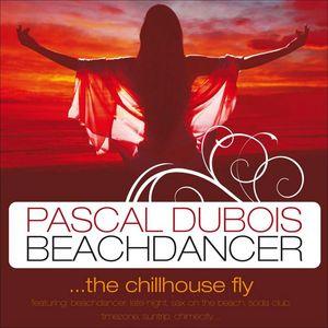 VARIOUS/PASCAL DUBOIS - Beachdancer - The Chill House Fly