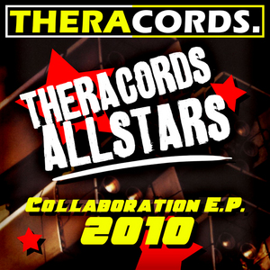 GECK O/THERA/WAVOLIZER/DJ THERA/MATT RESTLESS/PHRANTIC/CHRIS ONE - Collaboration EP 2010