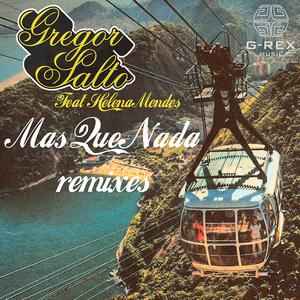 SALTO, Gregor feat HELENA MENDES - Mas Que Nada Remixes