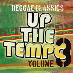 VARIOUS - Up The Tempo: Reggae Classics Vol 3