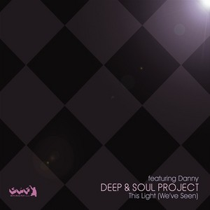 DEEP & SOUL PROJECT feat DANNY - This Light (We've Seen)