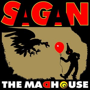 SAGAN - The Madhouse