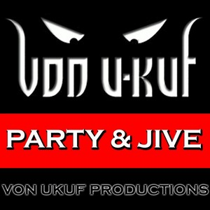 UKUF, Von - Party & Jive
