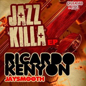 RICARDO & KENYON & JAYSMOOTH - Jazz Killa EP