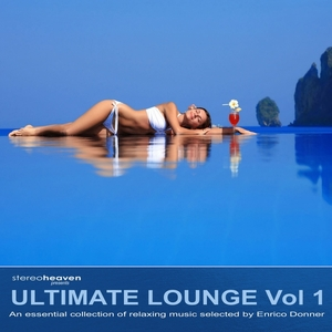 DONNER, Enrico/VARIOUS - Stereoheaven Presents Utimate Lounge Vol 1: An Essential Collection Of Relaxing Music