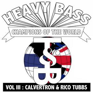 CALVERTRON/RICO TUBBS - Heavy Bass Champions Of The World Vol III