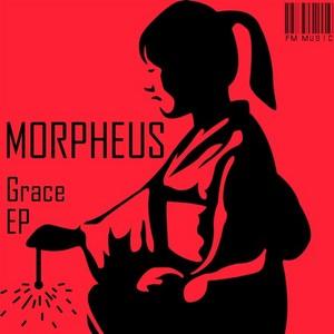 MORPHEUS - Grace EP
