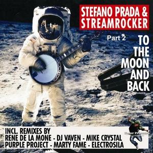 STREAMROCKER/STEFANO PRADA - To The Moon & Back Part 2