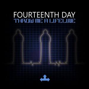 FOURTEENTH DAY - Throw Me A Lifeline