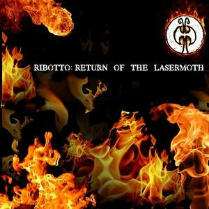 RIBOTTO - Return Of The Lasermoth