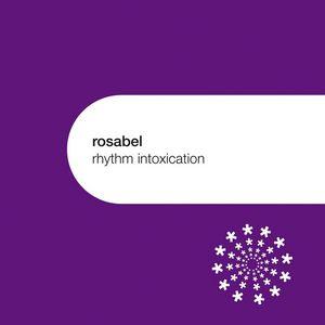 ROSABEL - Rhythm Intoxication EP