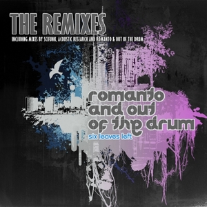 ROMANTO & OUT OF THE DRUM - Six Leaves Left (The remixes)