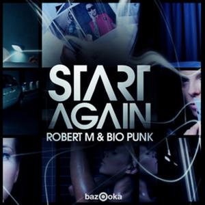 ROBERT M & BIO PUNK - Start Again