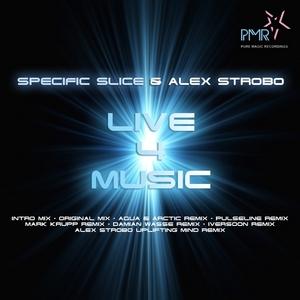 SPECIFIC SLICE/ALEX STROBO - Live 4 Music